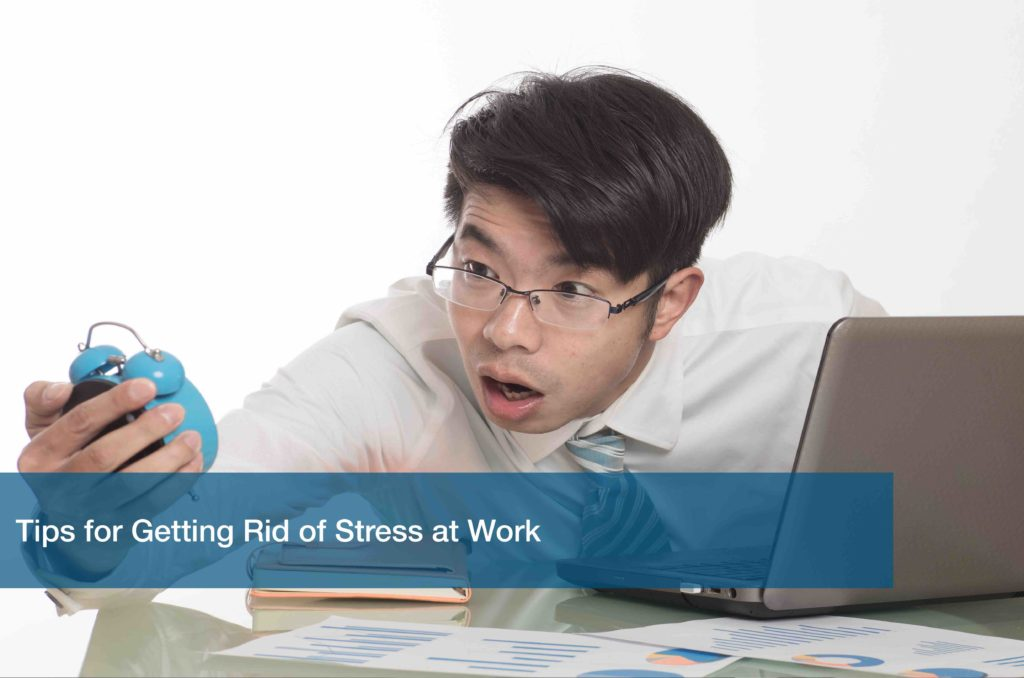 Tips for Getting Rid of Stress at Work