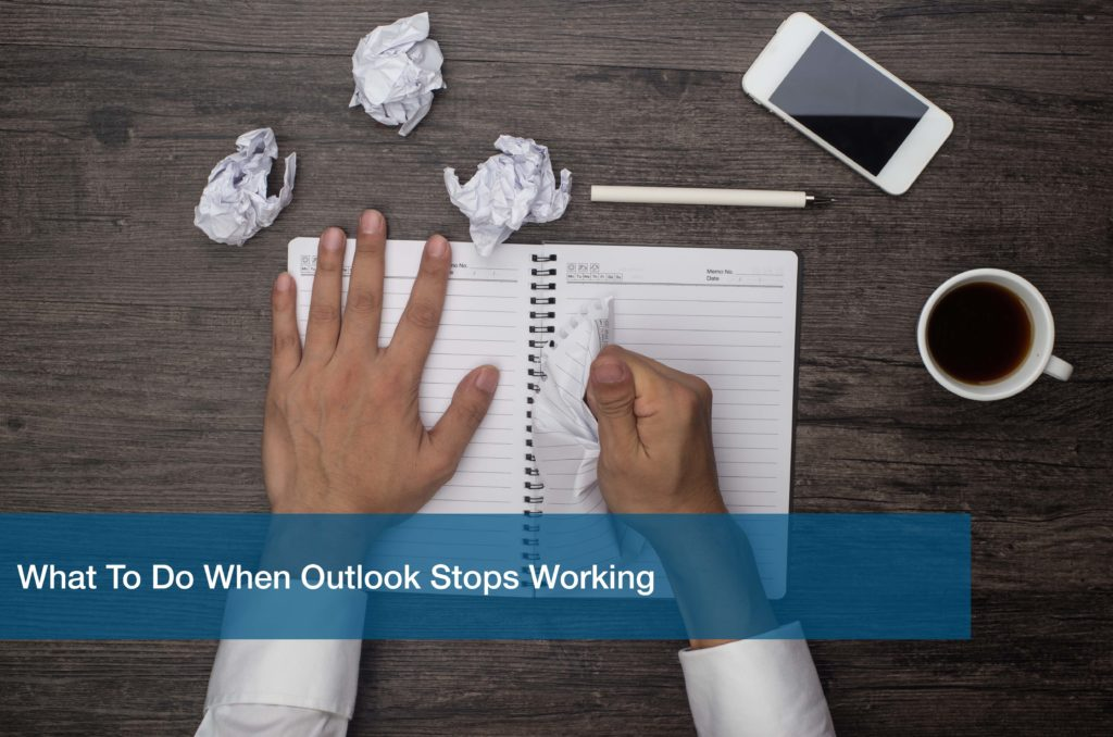 What To Do When Outlook Stops Working