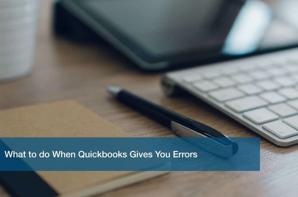 What to Do When Quickbooks Gives You Errors