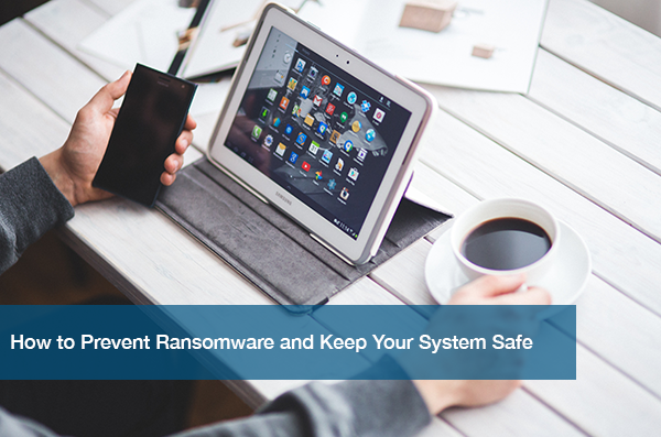 How to make sure your technology is safe from ransomware